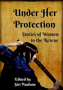 Under Her Protection edited by Siri Paulson