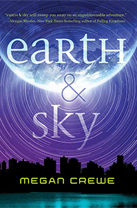 Earth and Sky by Megan Crewe